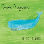Carrie Ferguson - The List of Whales